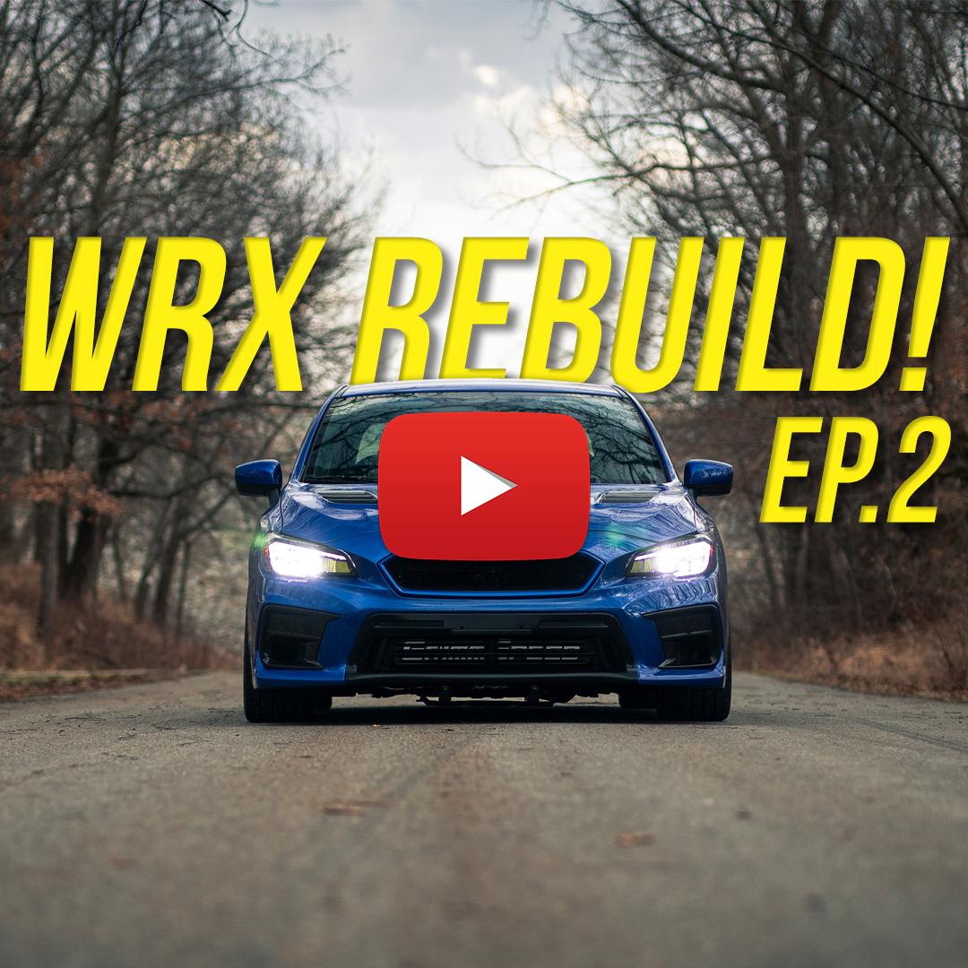 Subispeed 2015 Subaru WRX Rebuild Series Episode 2