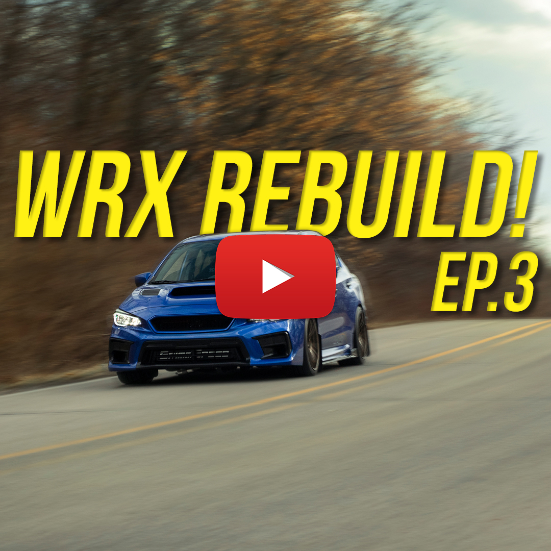 Subispeed 2015 Subaru WRX Rebuild Series Episode 3