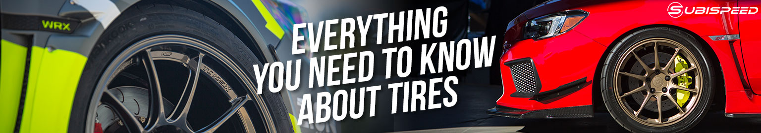 Everything you need to know about tires for your 2015-2020 WRX / STI / BRZ / Forester