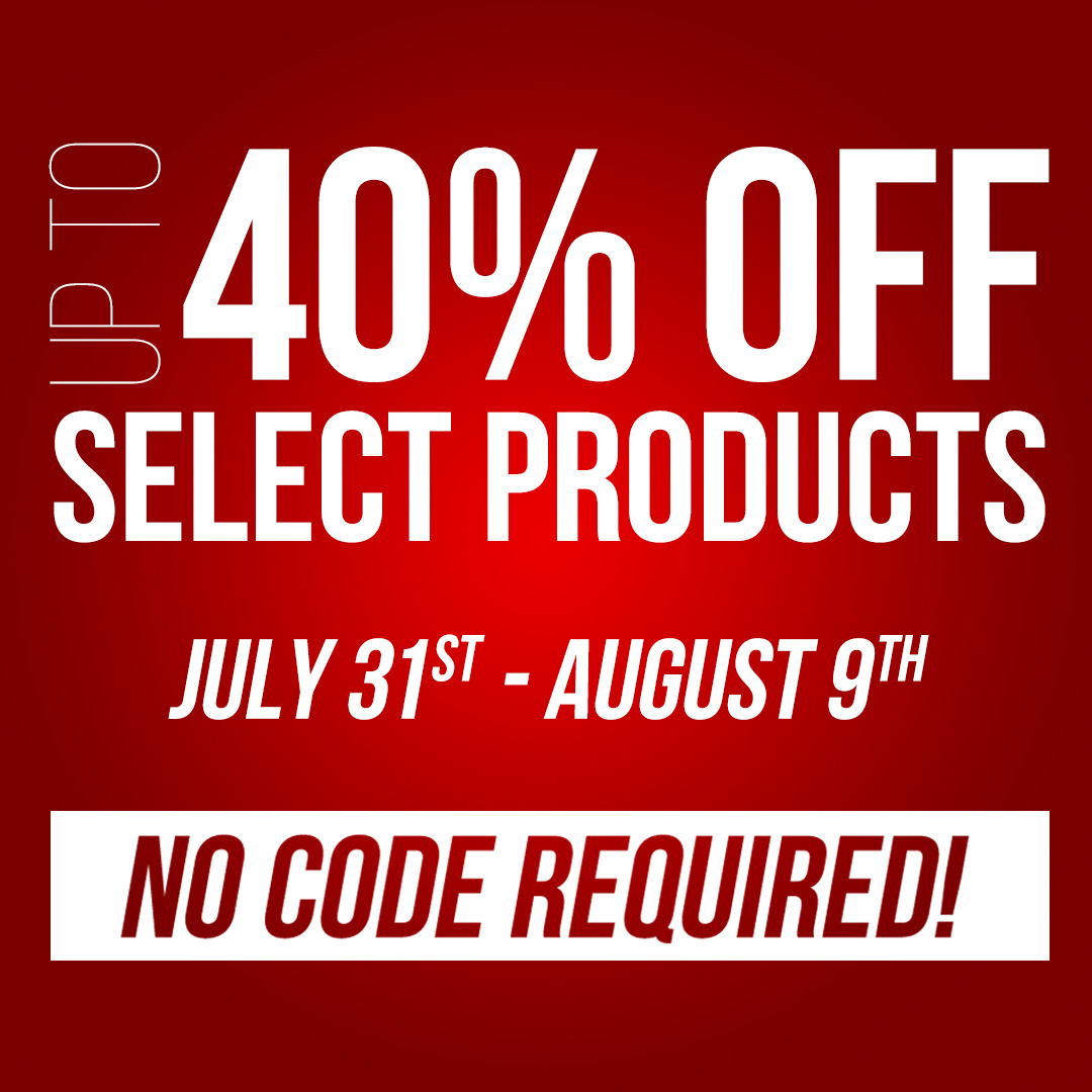 Save up to 40% off of select products from July 31st through July 9th